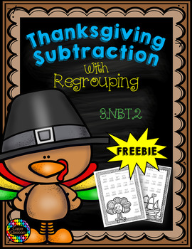 Free Three Digit Subtraction With Regrouping  Thanksgiving Theme 3.NBT.2