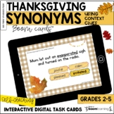 Thanksgiving Synonyms (Using Context Clues) BOOM Card™
