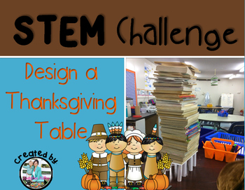 Thanksgiving Table STEM Engineering Challenge