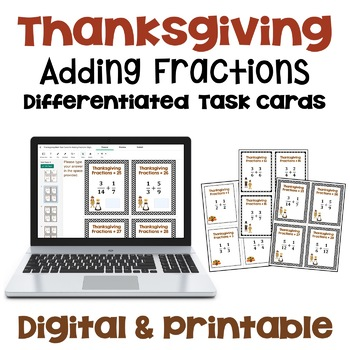 Thanksgiving Math Task Cards - Adding Fractions (Differentiated with 3 Levels)
