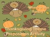 Thanksgiving Theme Preposition:  Where is the Turkey?
