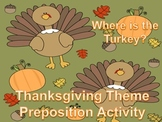 Thanksgiving Theme Preposition:  Where is the Turkey?