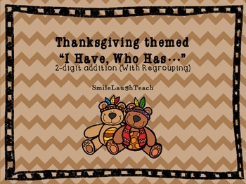 Thanksgiving Themed 2-Digit Addition (With Regrouping) I Have, Who Has