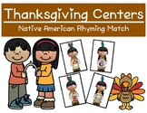 Thanksgiving Themed Centers - Native American Rhyme Match