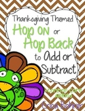 Thanksgiving Themed Hop On or Hop Back to Add or Subtract