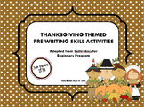 Thanksgiving Themed Pre-Writing (Callirobics) Activities
