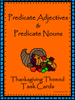 Thanksgiving Themed Predicate Adjectives & Predicate Nouns Task Cards