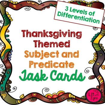 Thanksgiving Themed Subject & Predicate Task Cards