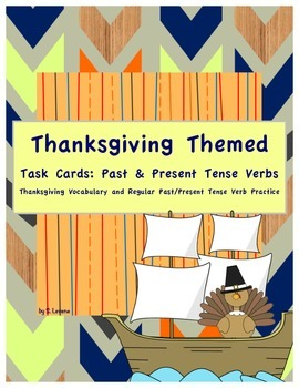 Thanksgiving Themed Task Cards: Regular Past and Present T