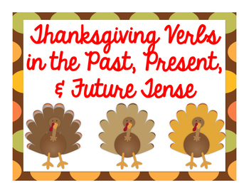 Thanksgiving Themed Verbs in the Past, Present, & Future Tense