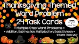 Thanksgiving Themed Word Problem Task Cards - Multiple Ste