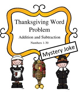 Thanksgiving Themed Word Problems (addition and subtraction numbers 1-30)