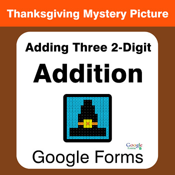 Thanksgiving: Three 2-Digit Addition - Math Mystery Picture - Google Forms