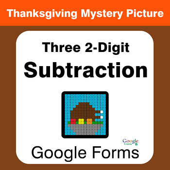 Thanksgiving: Three 2-Digit Subtraction - Mystery Picture - Google Forms