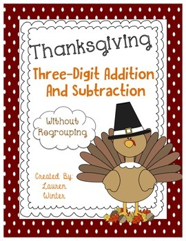 Thanksgiving Three-Digit Addition and Subtraction No Regrouping Activities