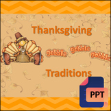 Thanksgiving Traditions -  A Fun PowerPoint Presentation