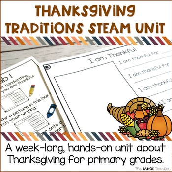 Thanksgiving Traditions STEAM Unit   Science Centers for Primary Grades