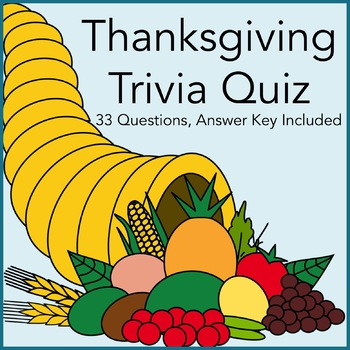 Thanksgiving Trivia Quiz Game 33 Questions 8 Categories