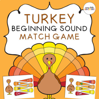 Thanksgiving Turkey Beginning Sounds Letter Match Activity