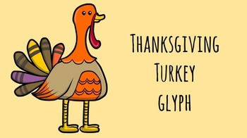 Thanksgiving Turkey Glyph for Kids- EDITABLE!!! Great for
