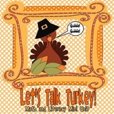 Thanksgiving Turkey Math and Literacy Mini Unit:  Let's Talk Turkey!