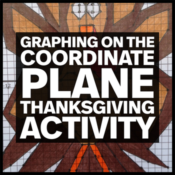 Thanksgiving Turkey Mystery Picture - Graphing on the Coordinate Plane