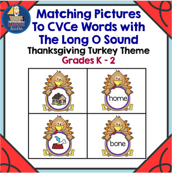 Thanksgiving Turkey Themed Matching Pictures to CVCe Words with The Long O Sound