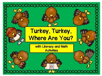 Thanksgiving - Turkey, Turkey Where Are You? with Literacy and Math Activities