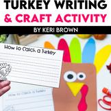 Thanksgiving Turkey writing | How to Catch a Turkey craftivity