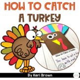 Thanksgiving Turkey writing | How to Catch a Turkey craftivity