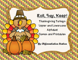 "Thanksgiving Turkeys: ""Roll, Say, Keep!"" Alphabet Center, Game, and Printables"