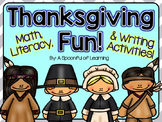 Thanksgiving Fun! Math, Literacy, and Writing Activities!