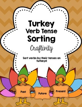 Thanksgiving Verb Tenses Sort Turkey Craftivity
