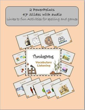 ESL Thanksgiving Vocabulary Listening ( PowerPoints, audio, spelling)
