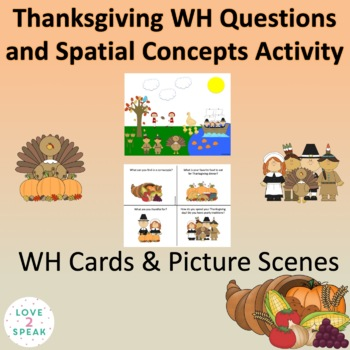 Thanksgiving WH Questions and Spatial Concepts Activity