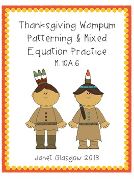 Thanksgiving Wampum Patterning and Mixed Equation Practice