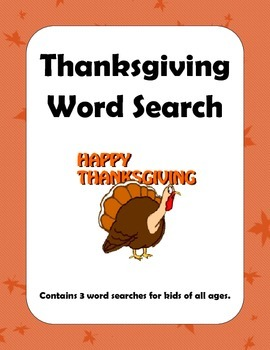 Thanksgiving Word Searches - 3 word searches using Thanksgiving words.