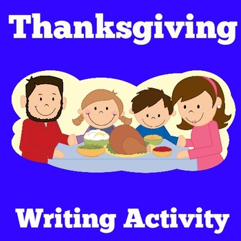 Thanksgiving Writing Prompts   Thanksgiving Writing Activity