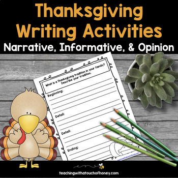 Thanksgiving Writing Activities - Narrative, Opinion, and Informative Templates