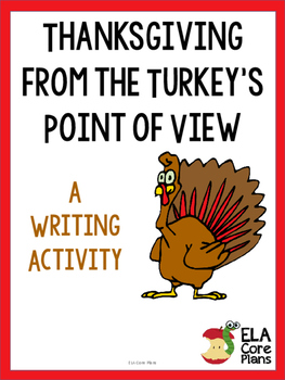 Thanksgiving Writing Activity ~Thanksgiving from the Turkey's Point of View