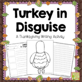 Thanksgiving Writing Activity: Turkey in Disguise