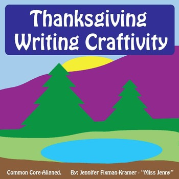 Thanksgiving Writing Craft / Common Core - Aligned