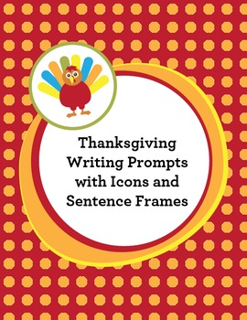 Thanksgiving Writing Frames with Visuals and Sentence Starters for Special Ed.