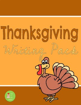 Thanksgiving Writing Pack- opinion, persuasive, how-to writing printables