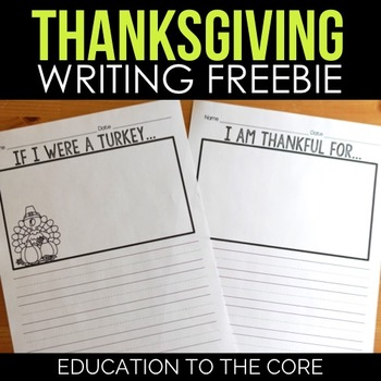Thanksgiving Writing Paper, I Am Thankful For, If I Were a Turkey