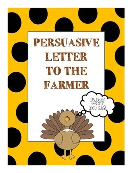 Thanksgiving Writing- Persuasive Letter to the Farmer from the Turkey