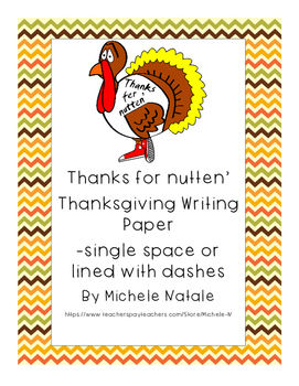 """Thanksgiving Writing Stationary- Turkey says """"Thanks for Nutten"""""""