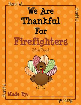 Thanksgiving Writing - We Are Thankful For Firefighters Class Book