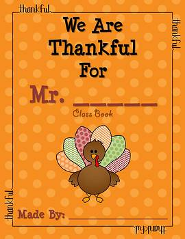 Thanksgiving Writing - We Are Thankful For Mrs./Miss/Ms./Mr. Class Book