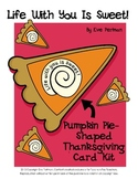 "Thanksgiving Writing and Craft: ""Life With You is Sweet!"" Pumpkin Pie Card"
